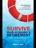 Survive Your Husband's Retirement 2nd Edition: Tips on Staying Happily Married in Retirement