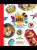Disney Eats: More Than 150 Recipes for Everyday Cooking and Inspired Fun