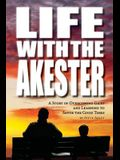 Life with the Akester: A Story of Overcoming Grief and Learning to Savor the Good Times
