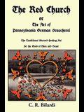The Red Church or the Art of Pennsylvania German Braucherei