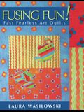 Fusing Fun! Fast Fearless Art Quilts - Print on Demand Edition