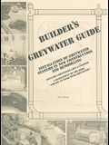 Builder's Greywater Guide: Installation of Greywater Systems in New Construction and Remodeling