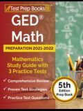 GED Math Preparation 2021-2022: Mathematics Study Guide with 3 Practice Tests [5th Edition Prep Book]