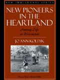New Pioneers in the Heartland: Hmong Life in Wisconsin (Part of the New Immigrants Series)