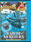 Nathan Hale's Hazardous Tales 7: Raid of No Return: A World War II Tale
