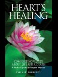 Heart's Healing: Comforting Words about Life After Death