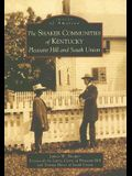 The Shaker Communities of Kentucky: Pleasant Hill and South Union