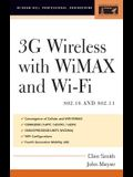 3g Wireless with 802.16 and 802.11: Wimax and Wifi