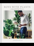 Boys with Plants: 50 Boys and the Plants They Love