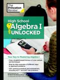 High School Algebra I Unlocked: Your Key to Mastering Algebra I
