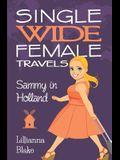 Sammy in Holland (Single Wide Female Travels, Book 3)