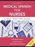 Medical Spanish for Nurses: A Self-Teaching Guide