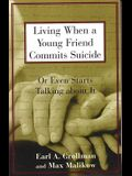 Living When a Young Friend Commits Suicide: Or Even Starts Talking about It