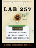 Lab 257: The Disturbing Story of the Government's Secret Germ Laboratory