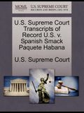 U.S. Supreme Court Transcripts of Record U.S. V. Spanish Smack Paquete Habana