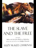 The Slave and the Free: Books 1 and 2 of 'The Holdfast Chronicles' 'Walk to the End of the World' and 'Motherlines'