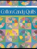 Cotton Candy Quilts: Using Feed Sacks, Vintage & Reproduction Fabrics