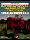 Illustrated International Harvester Tractor: Buyer's Guide