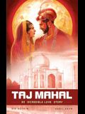 The Taj Mahal: An Incredible Love Story