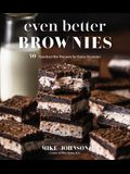 Mike Bakes Brownies: 50 Standout Bar Recipes for Every Occasion