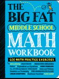 The Big Fat Middle School Math Workbook: 600 Math Practice Exercises