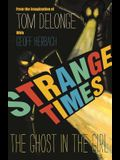 Strange Times, Volume 1: The Ghost in the Girl