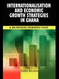 Internationalisation and Economic Growth Strategies in Ghana: A Business Perspective