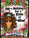 Age Is Nothing But a State of Mind