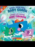 Wash Your Fins, Baby Shark / Lávate Las Aletas, Bebé Tiburón