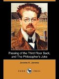 Passing of the Third Floor Back, and the Philosopher's Joke (Dodo Press)