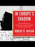 In Europe's Shadow: Two Cold Wars and a Thirty-Years Journey Through Romania and Beyond