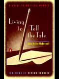 Living to Tell the Tale: A Guide to Writing Memoir