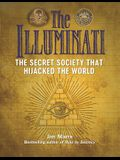 The Illuminati: The Secret Society That Hijacked the World