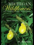 Michigan Wildflowers: Up Close and Personal: Spring Volume