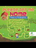 Please Get Me Home - Mazes for Kindergarten