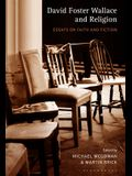 David Foster Wallace and Religion: Essays on Faith and Fiction