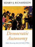 Democratic Autonomy: Public Reasoning about the Ends of Policy