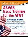 McGraw-Hill Education ASVAB Basic Training for the Afqt, Third Edition