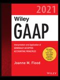 Wiley GAAP 2021: Interpretation and Application of Generally Accepted Accounting Principles