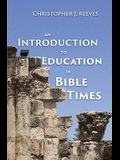 An Introduction to Education in Bible Times