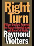 Right Turn: William Bradford Reynolds, the Reagan Administration, and Black Civil Rights