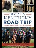 My Old Kentucky Road Trip:: Historic Destinations & Natural Wonders