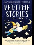 Bedtime Stories for Kids: Calming Short Stories for Kids, Children and Toddlers to Help Them Fall Asleep Fast, Reduce Anxiety, and Learn Mindful