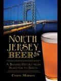 North Jersey Beer:: A Brewing History from Princeton to Sparta