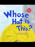 Whose Hat Is This?: A Look at Hats Workers Wear - Hard, Tall, and Shiny
