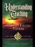 Understanding Teaching: Effective Bible Teaching for the 21st Century