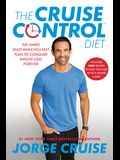 The Cruise Control Diet: The Simple Feast-While-You-Fast Plan to Conquer Weight Loss Forever