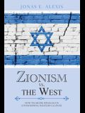 Zionism Vs. the West: How Talmudic Ideology Is Undermining Western Culture