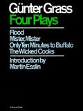 Four Plays: Flood/Mister, Mister/Only Ten Minutes to Buffalo/The Wicked Cooks