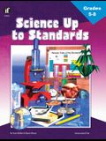 Science Up to Standards, Grades 5 - 8